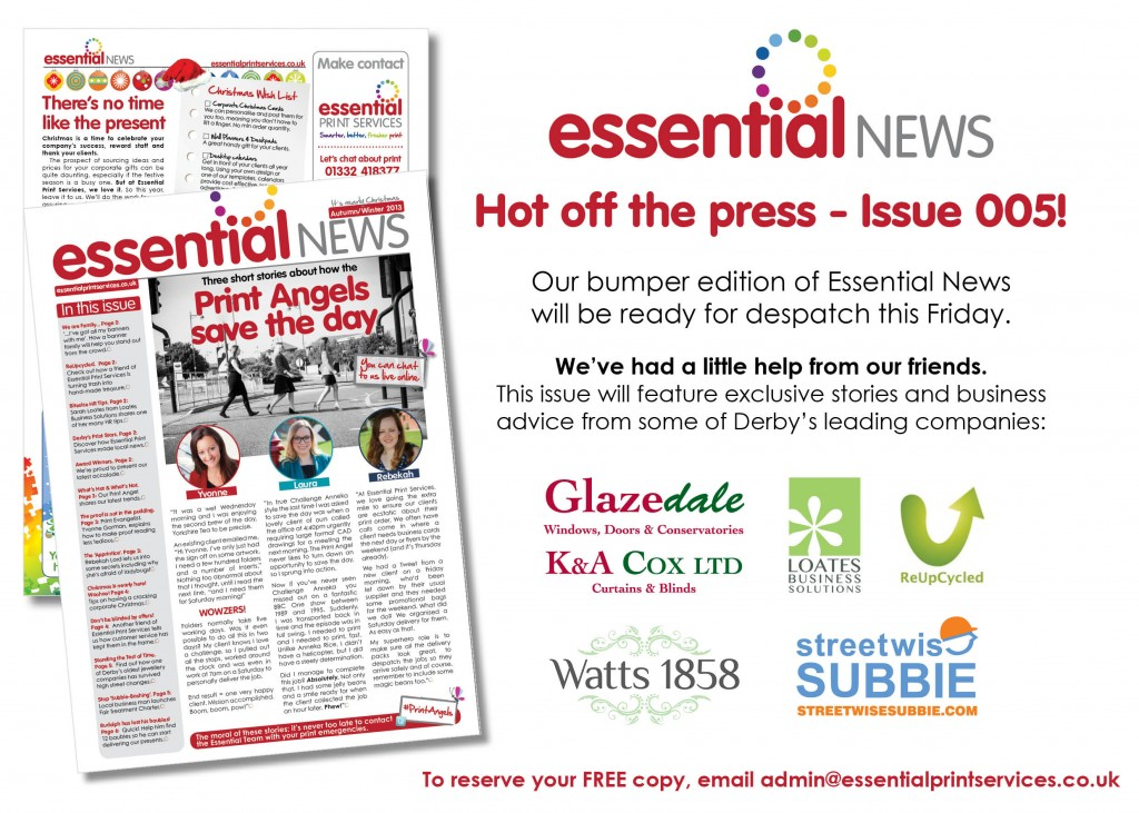 Our bumper edition of Essential News  will be ready for despatch this Friday. We've had a little help from our friends. This issue will feature exclusive stories and business advice from some of Derby's leading companies.